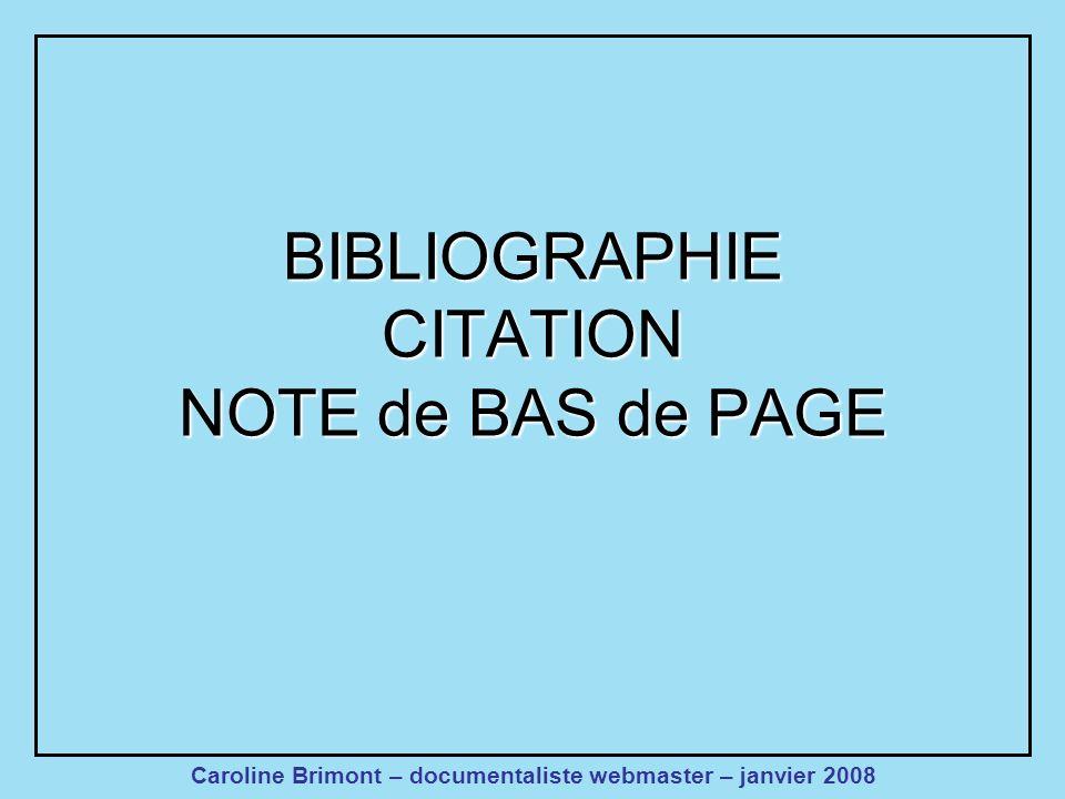 BIBLIOGRAPHIE CITATION NOTE de BAS de PAGE Caroline Brimont – documentaliste webmaster – janvier 2008