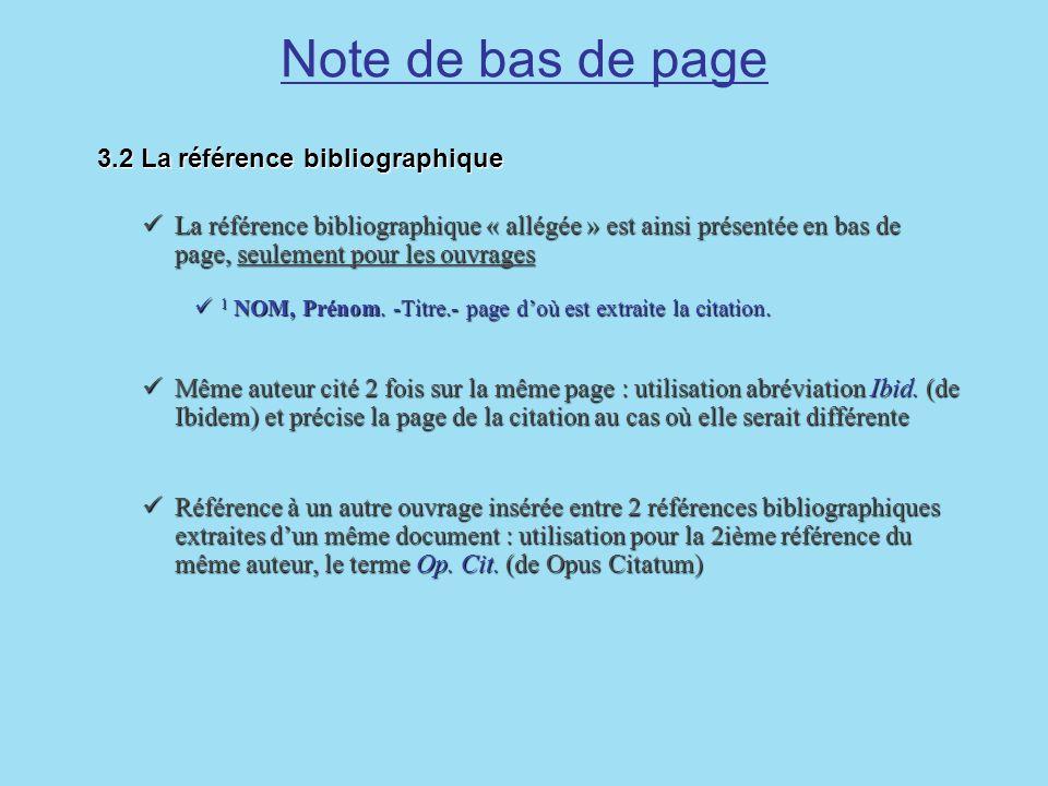 Note de bas de page 3.2 La référence bibliographique 3.2 La référence bibliographique La référence bibliographique « allégée » est ainsi présentée en