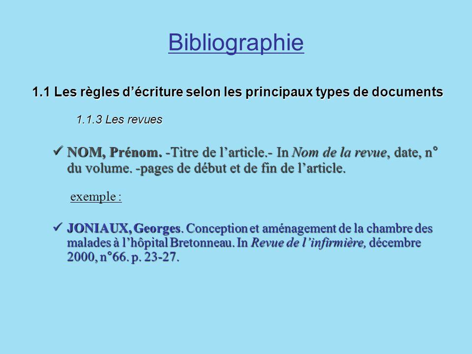 Bibliographie 1.1 Les règles décriture selon les principaux types de documents 1.1.3 Les revues 1.1 Les règles décriture selon les principaux types de