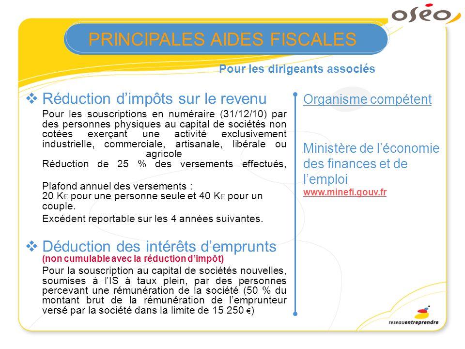Pour les dirigeants associés Organisme compétent Réduction dimpôts sur le revenu Pour les souscriptions en numéraire (31/12/10) par des personnes phys