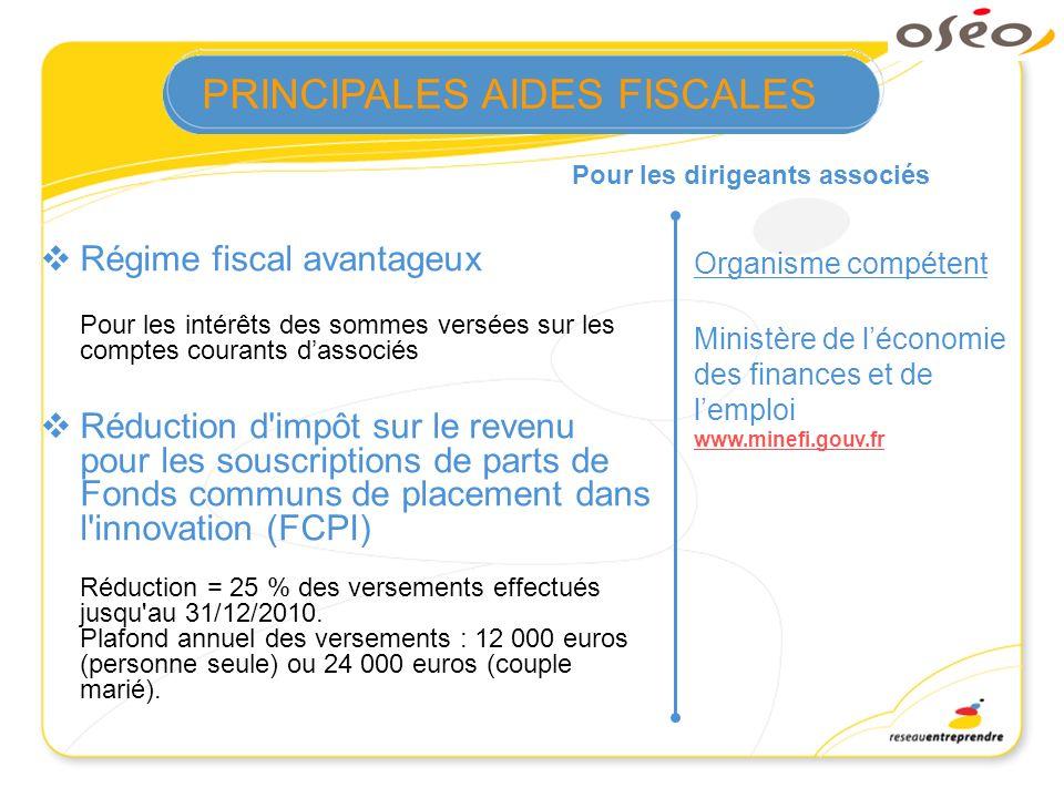 Pour les dirigeants associés Organisme compétent Régime fiscal avantageux Pour les intérêts des sommes versées sur les comptes courants dassociés Rédu