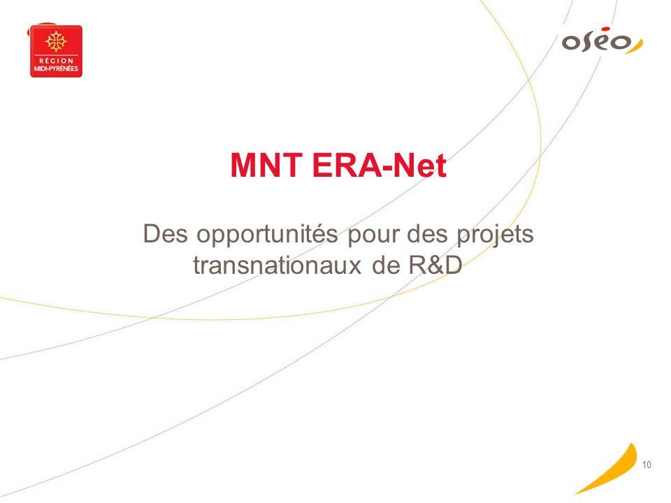 10 MNT ERA-Net Des opportunités pour des projets transnationaux de R&D