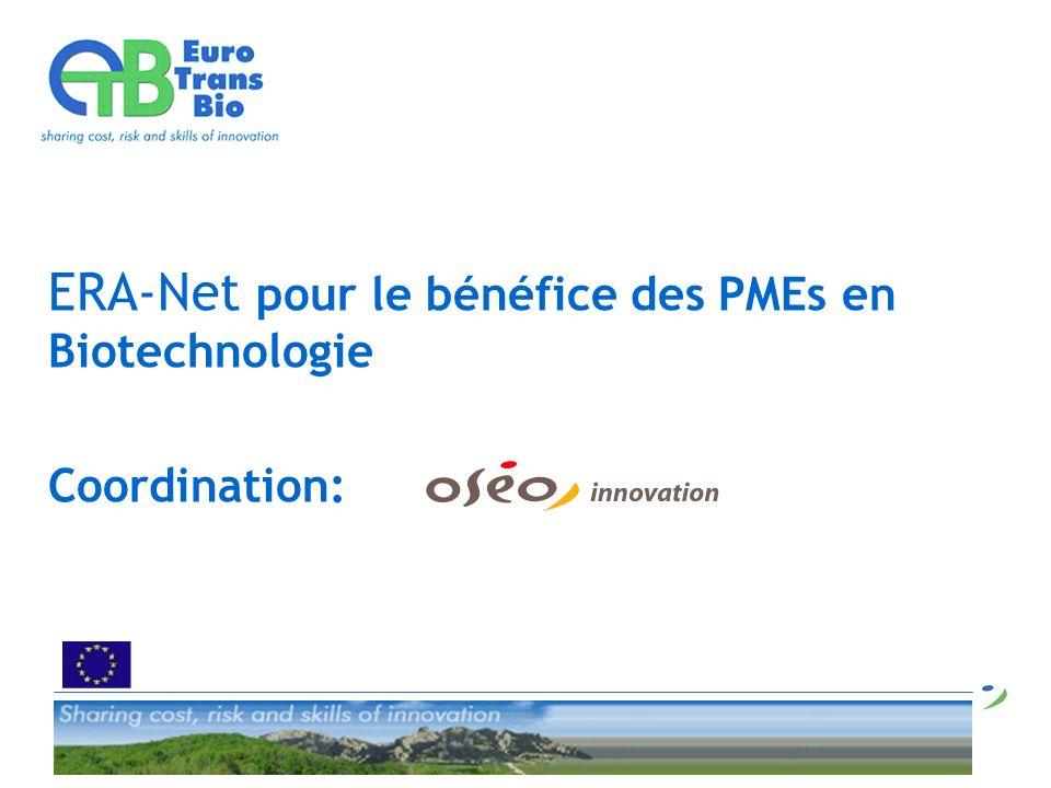 ERA-Net pour le bénéfice des PMEs en Biotechnologie Coordination: