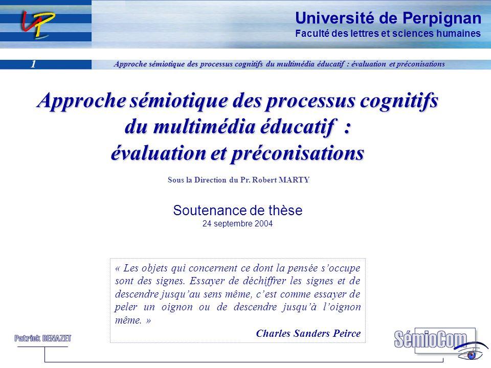 Université de Perpignan Faculté des lettres et sciences humaines 1 Approche sémiotique des processus cognitifs du multimédia éducatif : évaluation et