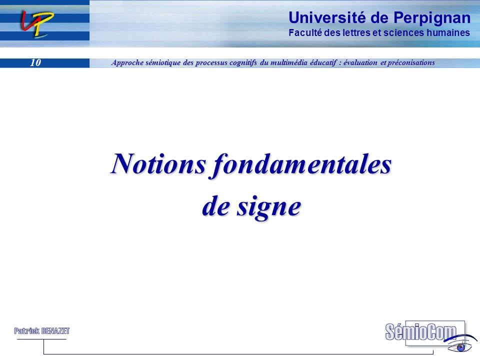 Université de Perpignan Faculté des lettres et sciences humaines 10 Approche sémiotique des processus cognitifs du multimédia éducatif : évaluation et