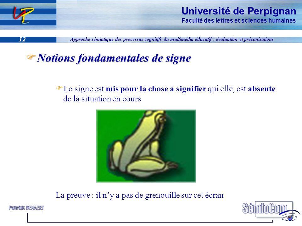 Université de Perpignan Faculté des lettres et sciences humaines 12 Approche sémiotique des processus cognitifs du multimédia éducatif : évaluation et