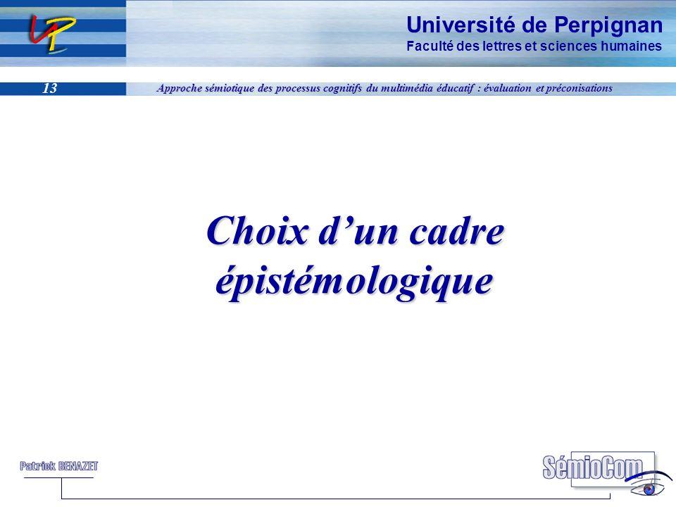 Université de Perpignan Faculté des lettres et sciences humaines 13 Approche sémiotique des processus cognitifs du multimédia éducatif : évaluation et