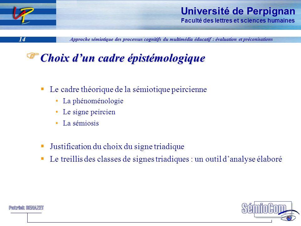 Université de Perpignan Faculté des lettres et sciences humaines 14 Approche sémiotique des processus cognitifs du multimédia éducatif : évaluation et