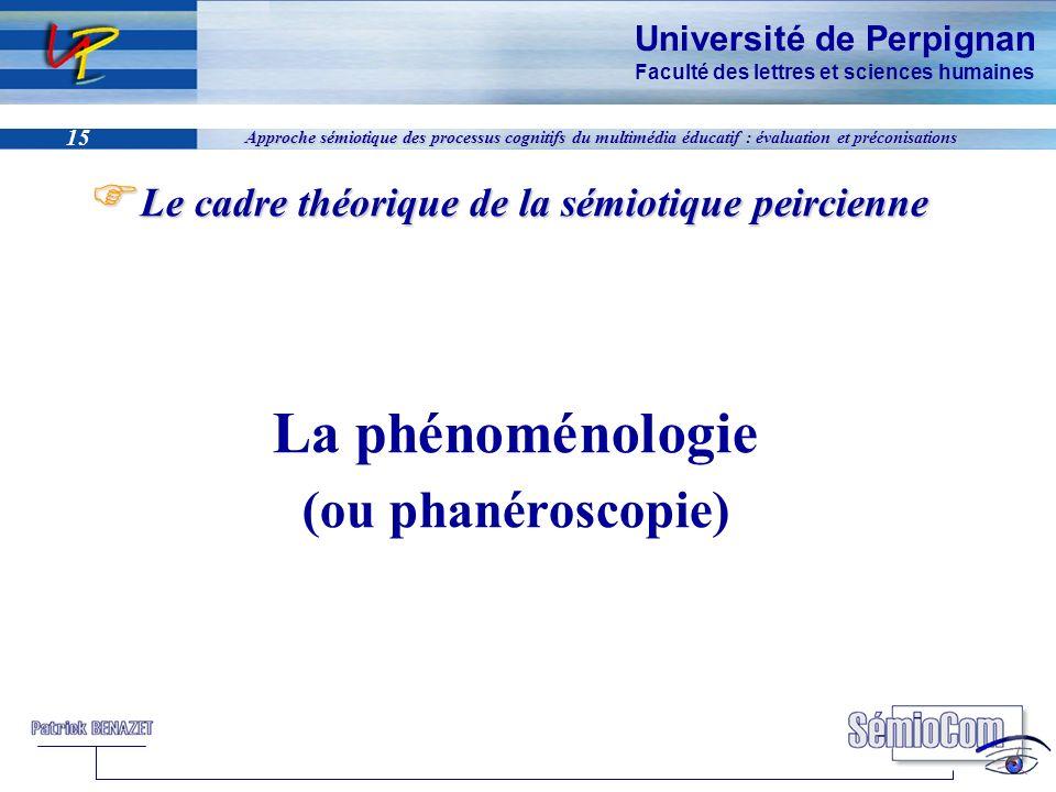Université de Perpignan Faculté des lettres et sciences humaines 15 Approche sémiotique des processus cognitifs du multimédia éducatif : évaluation et