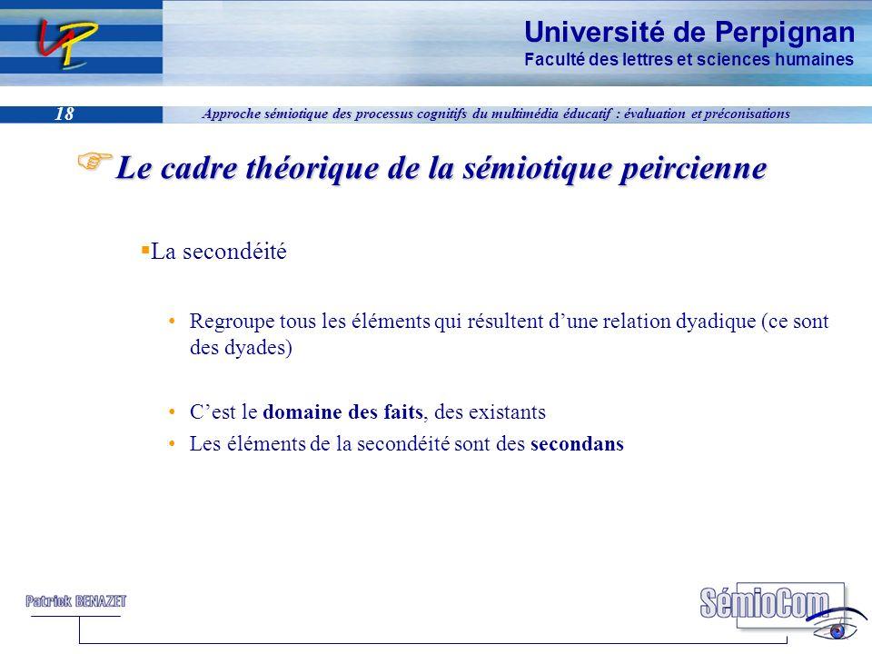 Université de Perpignan Faculté des lettres et sciences humaines 18 Approche sémiotique des processus cognitifs du multimédia éducatif : évaluation et
