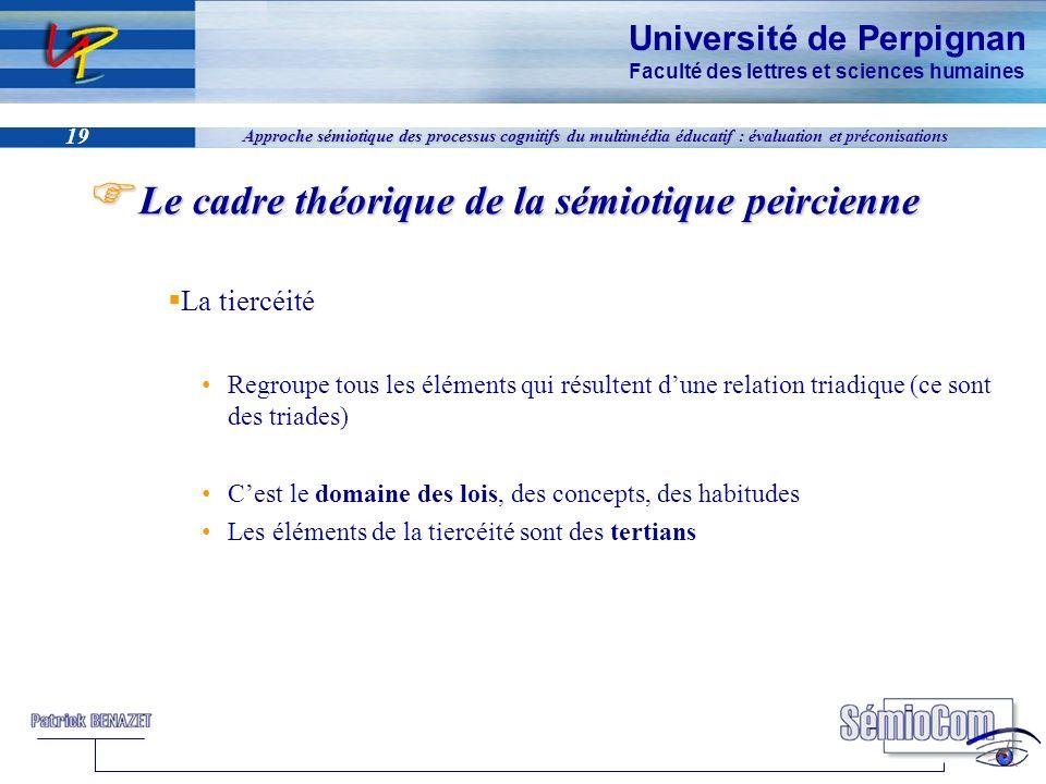 Université de Perpignan Faculté des lettres et sciences humaines 19 Approche sémiotique des processus cognitifs du multimédia éducatif : évaluation et
