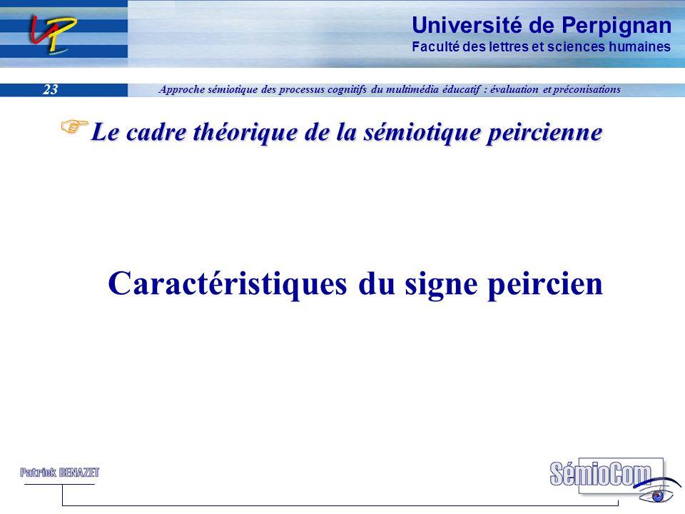 Université de Perpignan Faculté des lettres et sciences humaines 23 Approche sémiotique des processus cognitifs du multimédia éducatif : évaluation et
