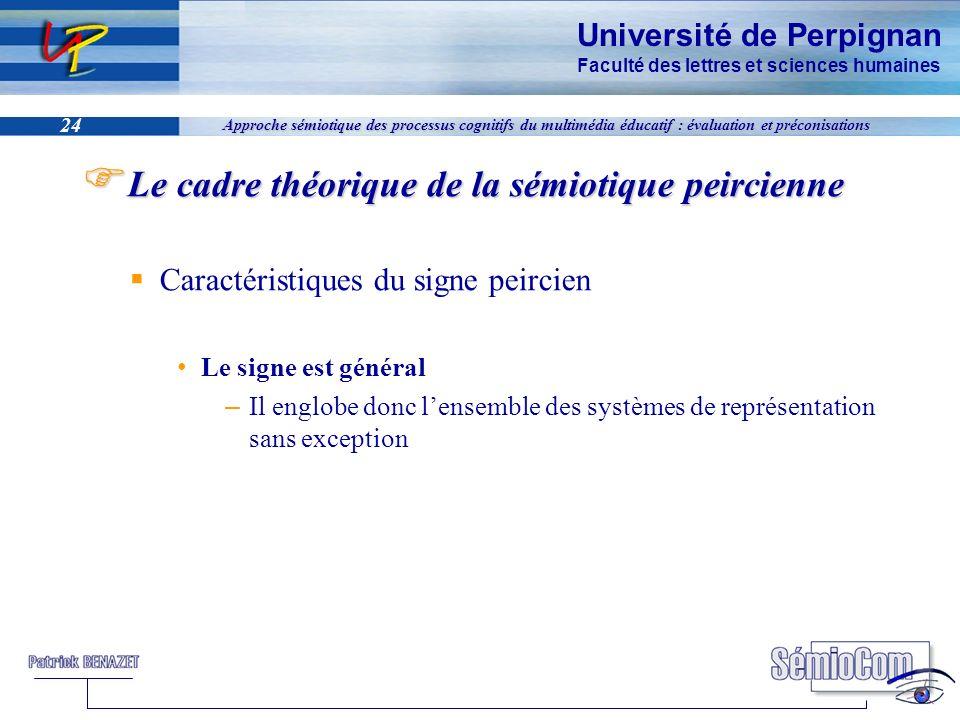 Université de Perpignan Faculté des lettres et sciences humaines 24 Approche sémiotique des processus cognitifs du multimédia éducatif : évaluation et