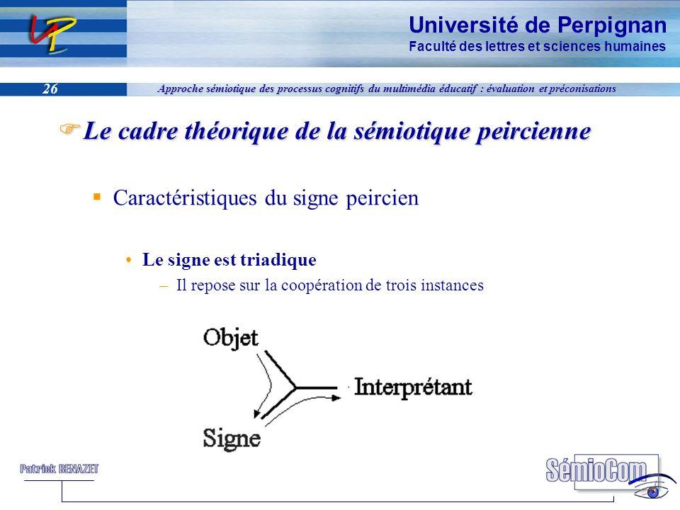 Université de Perpignan Faculté des lettres et sciences humaines 26 Approche sémiotique des processus cognitifs du multimédia éducatif : évaluation et