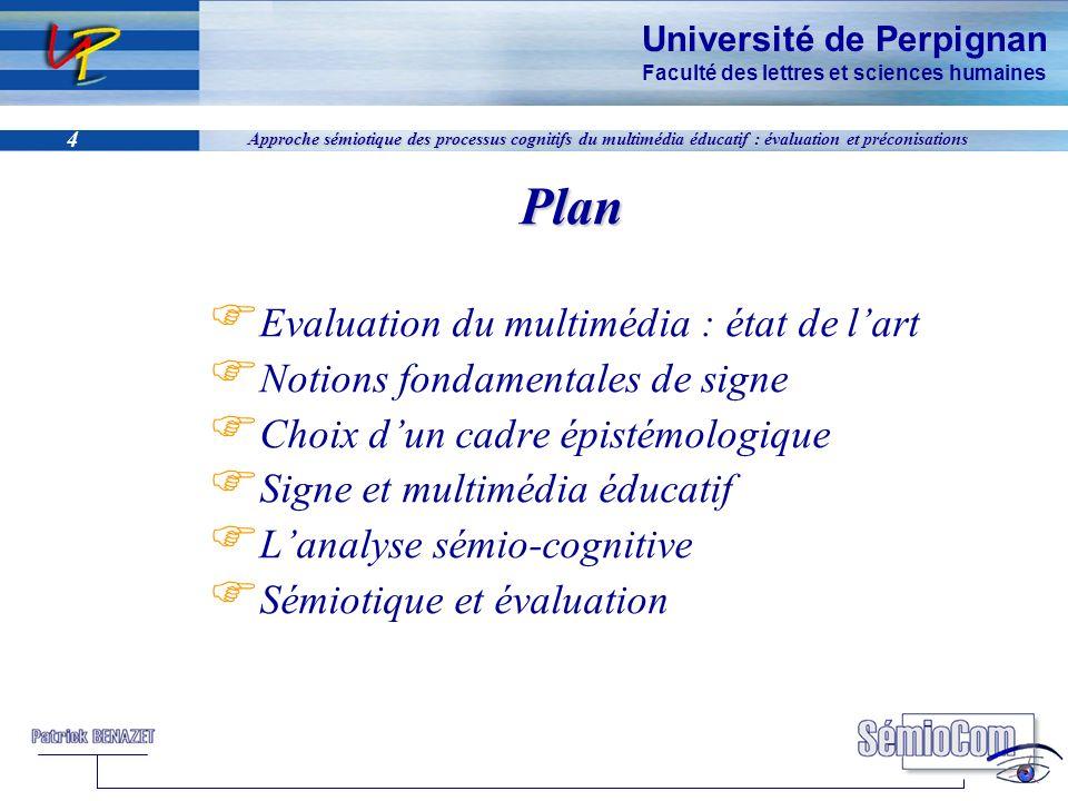 Université de Perpignan Faculté des lettres et sciences humaines 4 Approche sémiotique des processus cognitifs du multimédia éducatif : évaluation et