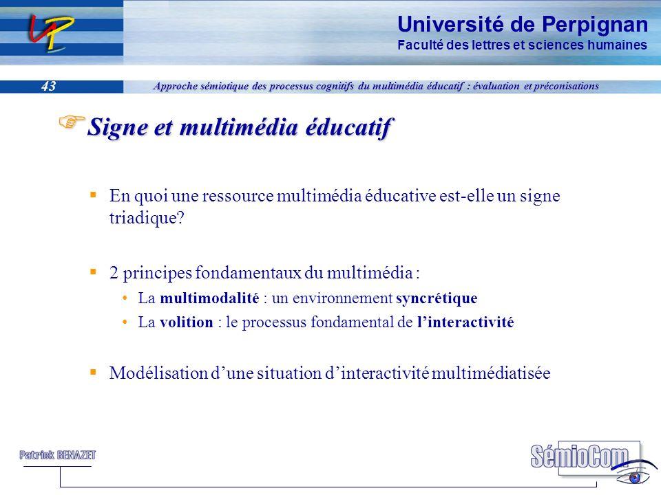 Université de Perpignan Faculté des lettres et sciences humaines 43 Approche sémiotique des processus cognitifs du multimédia éducatif : évaluation et