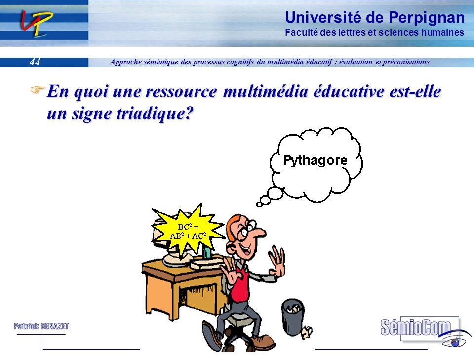 Université de Perpignan Faculté des lettres et sciences humaines 44 Approche sémiotique des processus cognitifs du multimédia éducatif : évaluation et