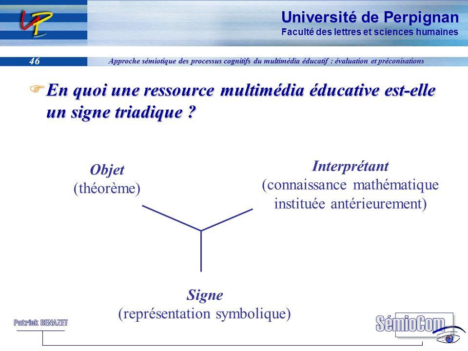 Université de Perpignan Faculté des lettres et sciences humaines 46 Approche sémiotique des processus cognitifs du multimédia éducatif : évaluation et