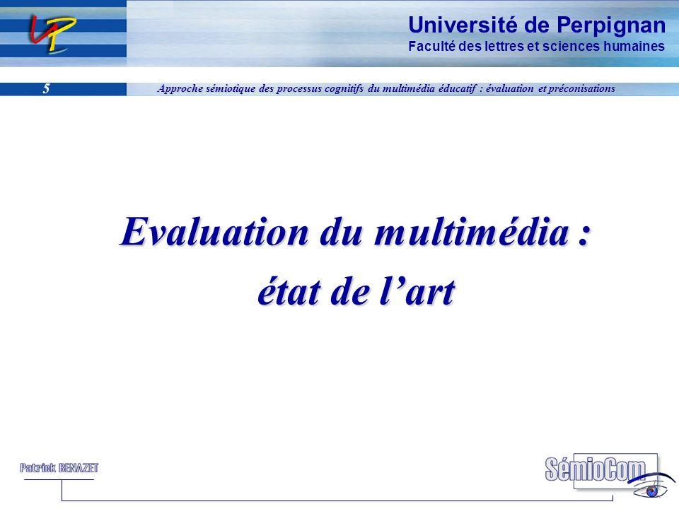 Université de Perpignan Faculté des lettres et sciences humaines 5 Approche sémiotique des processus cognitifs du multimédia éducatif : évaluation et