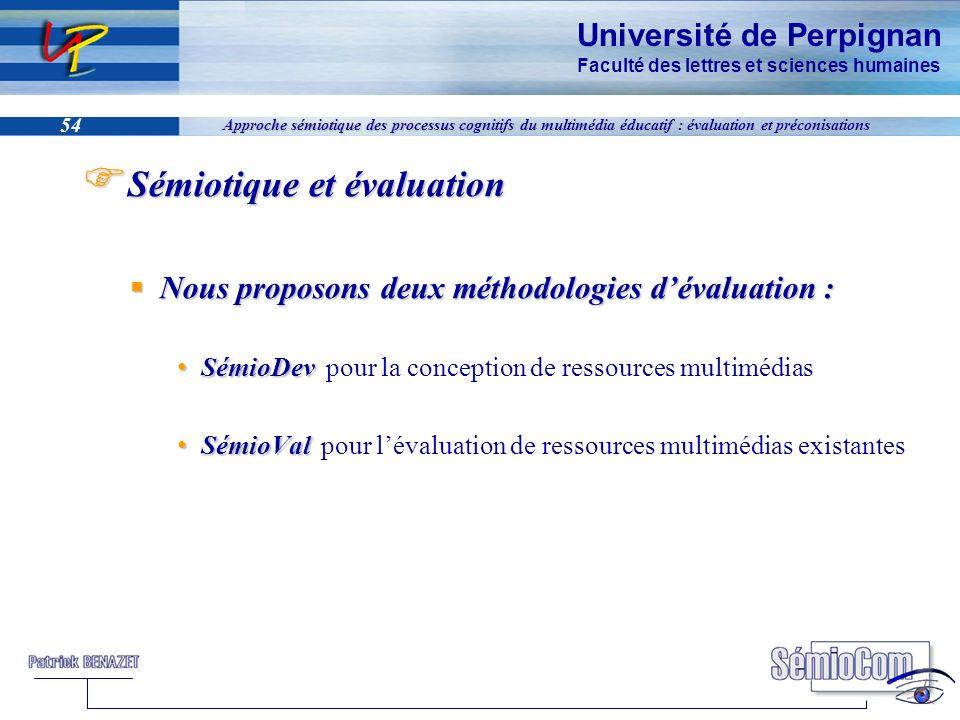Université de Perpignan Faculté des lettres et sciences humaines 54 Approche sémiotique des processus cognitifs du multimédia éducatif : évaluation et