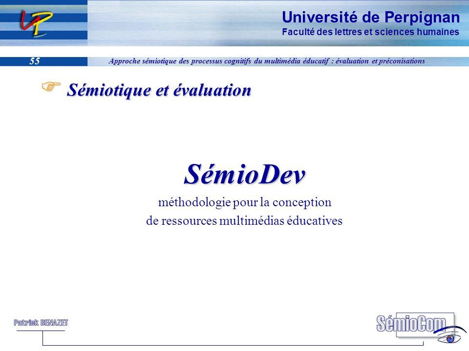 Université de Perpignan Faculté des lettres et sciences humaines 55 Approche sémiotique des processus cognitifs du multimédia éducatif : évaluation et