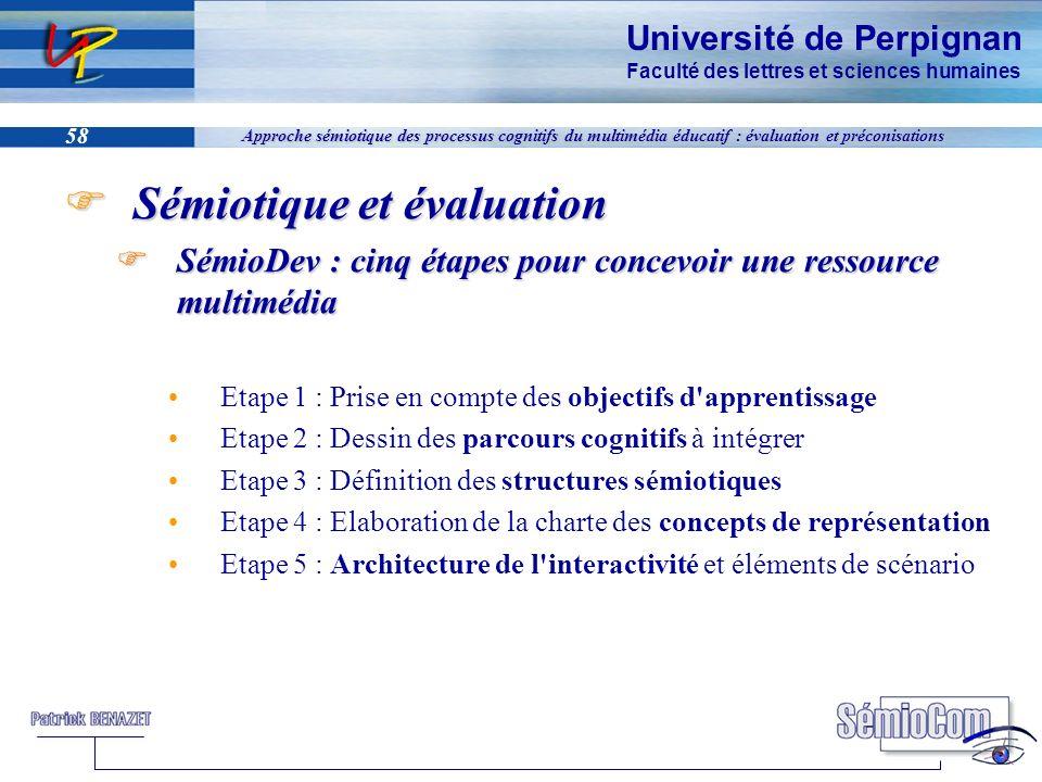 Université de Perpignan Faculté des lettres et sciences humaines 58 Approche sémiotique des processus cognitifs du multimédia éducatif : évaluation et