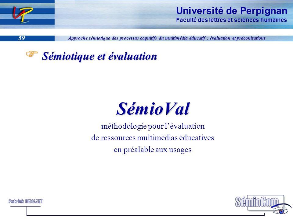 Université de Perpignan Faculté des lettres et sciences humaines 59 Approche sémiotique des processus cognitifs du multimédia éducatif : évaluation et