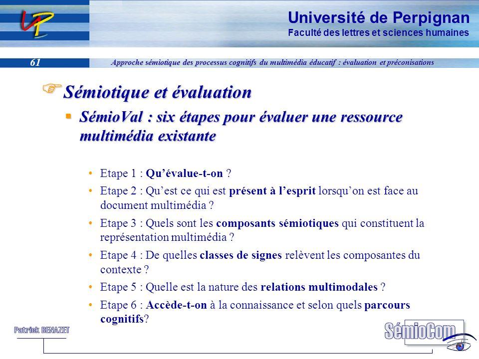 Université de Perpignan Faculté des lettres et sciences humaines 61 Approche sémiotique des processus cognitifs du multimédia éducatif : évaluation et