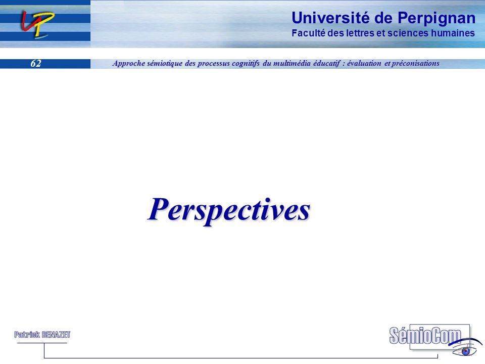 Université de Perpignan Faculté des lettres et sciences humaines 62 Approche sémiotique des processus cognitifs du multimédia éducatif : évaluation et