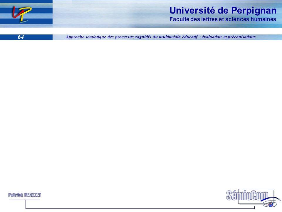 Université de Perpignan Faculté des lettres et sciences humaines 64 Approche sémiotique des processus cognitifs du multimédia éducatif : évaluation et