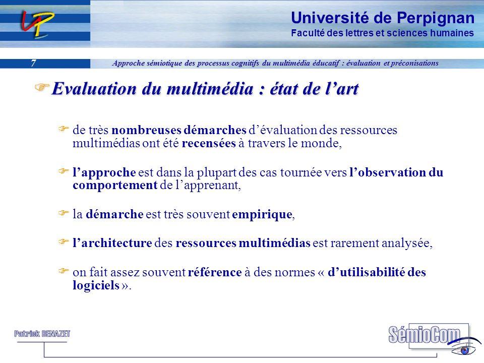 Université de Perpignan Faculté des lettres et sciences humaines 7 Approche sémiotique des processus cognitifs du multimédia éducatif : évaluation et