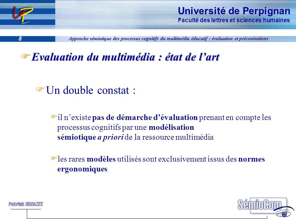 Université de Perpignan Faculté des lettres et sciences humaines 8 Approche sémiotique des processus cognitifs du multimédia éducatif : évaluation et