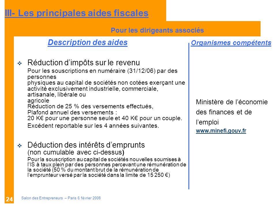 Description des aides Organismes compétents Salon des Entrepreneurs – Paris 6 février 2008 24 Ministère de léconomie des finances et de lemploi www.mi