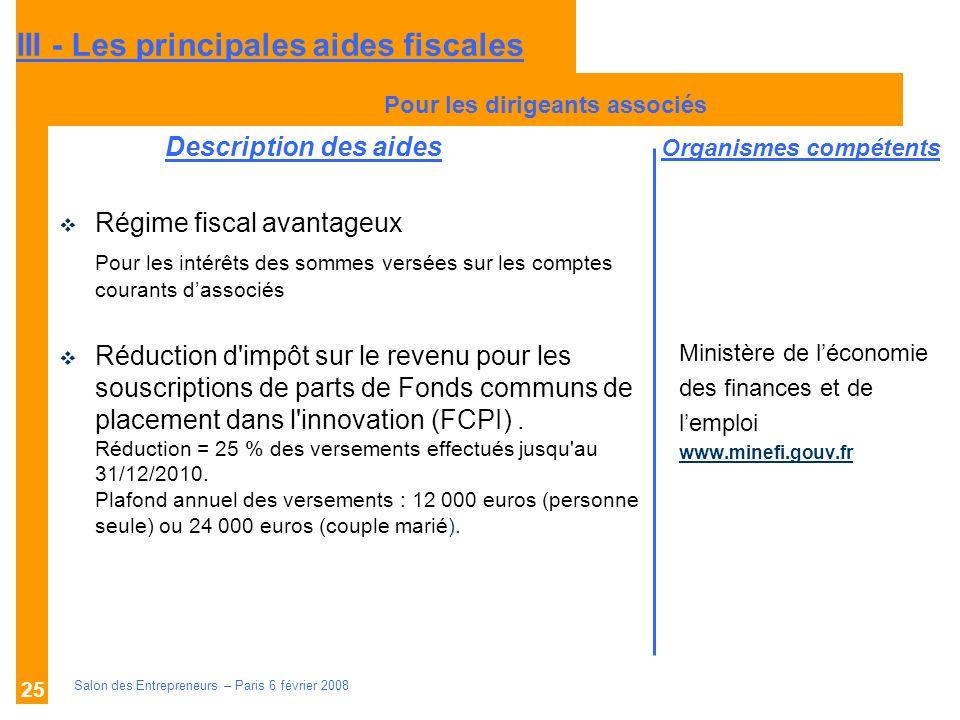 Description des aides Organismes compétents Salon des Entrepreneurs – Paris 6 février 2008 25 Ministère de léconomie des finances et de lemploi www.mi