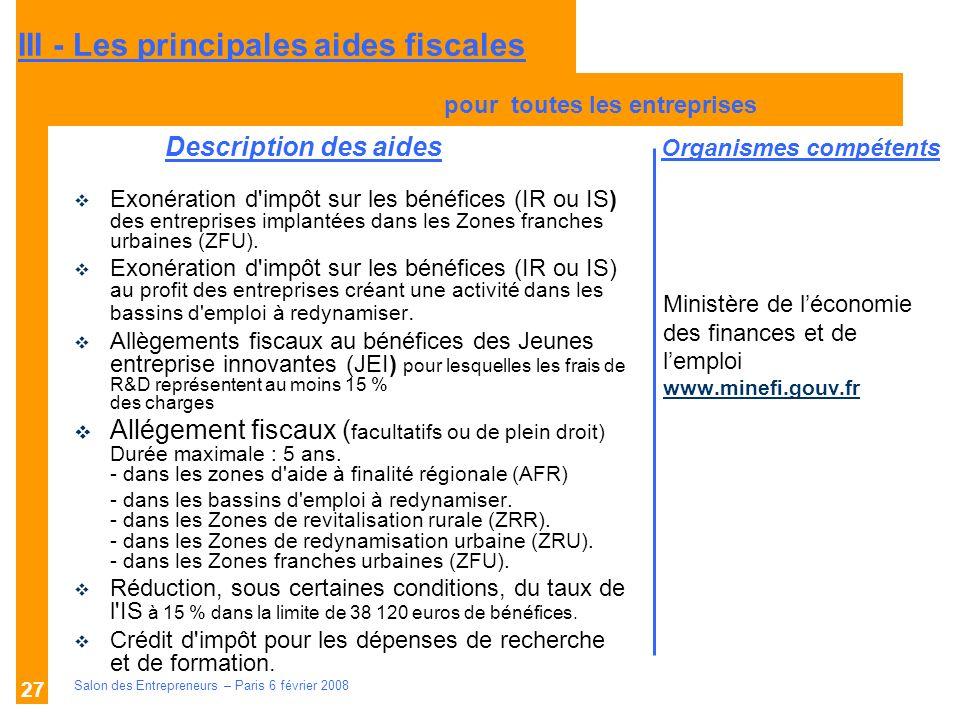Description des aides Organismes compétents Salon des Entrepreneurs – Paris 6 février 2008 27 Ministère de léconomie des finances et de lemploi www.mi