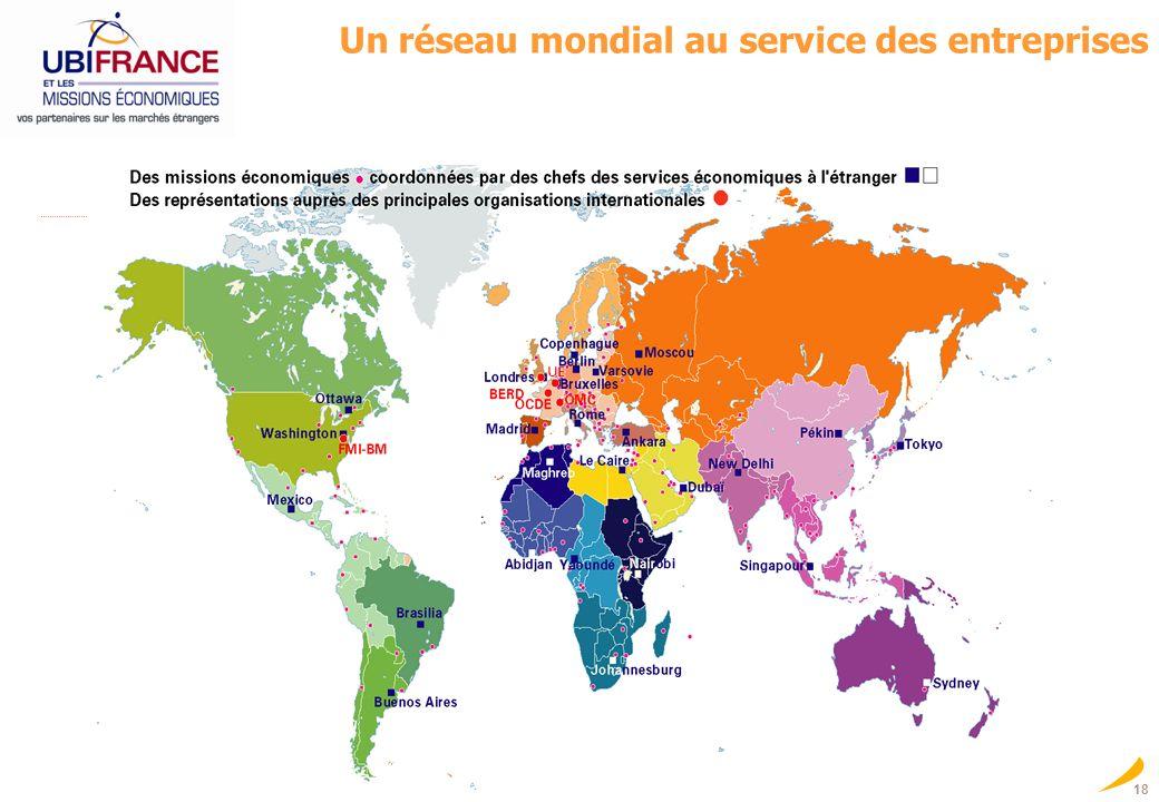 18 Un réseau mondial au service des entreprises