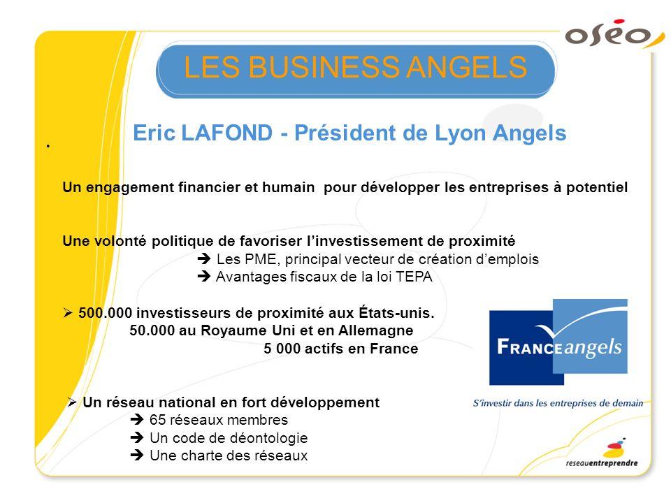 LES BUSINESS ANGELS Un engagement financier et humain pour développer les entreprises à potentiel Une volonté politique de favoriser linvestissement d