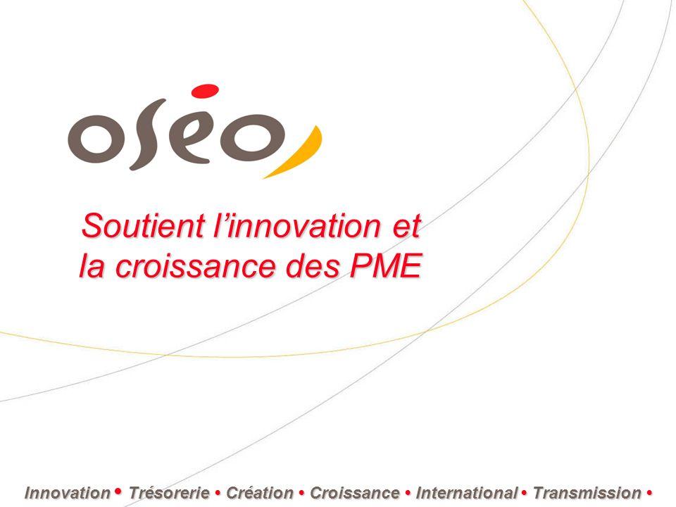 Soutient linnovation et la croissance des PME Innovation Trésorerie Création Croissance International Transmission Innovation Trésorerie Création Croi