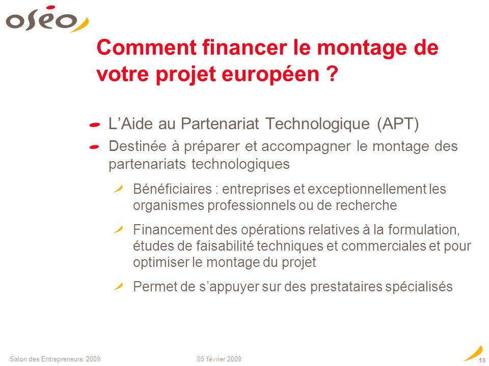 05 février 2009Salon des Entrepreneurs 2009 15 Financement de projets bilatéraux à linternational/ pays cibles Bilatéral international (pays cibles :