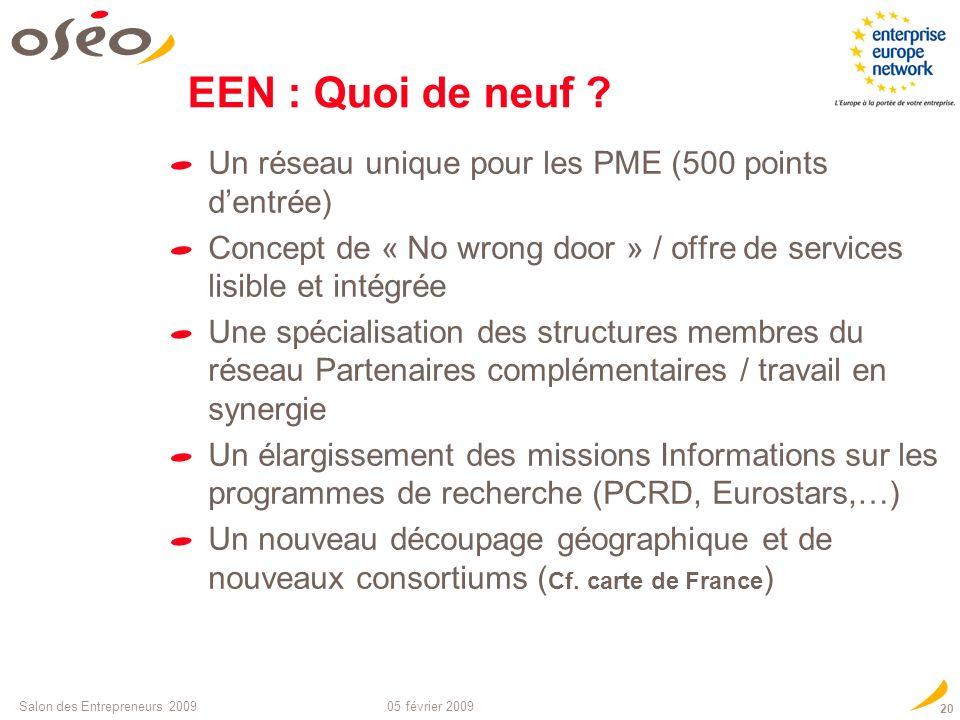 05 février 2009Salon des Entrepreneurs 2009 19 Les missions du nouveau réseau EEN Aider les entreprises à acquérir une dimension internationale Sensib
