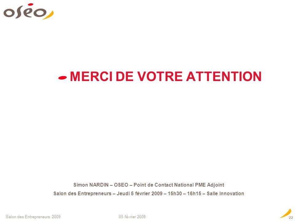05 février 2009Salon des Entrepreneurs 2009 21 La carte de France du réseau EEN CRCI Bretagne – CRCI Pays de la Loire – OSEO innovation Bretagne – OSE