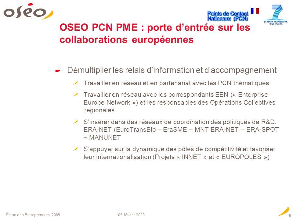 05 février 2009Salon des Entrepreneurs 2009 5 Quelles Pme ? Définition européenne dune Pme Moins de 250 salari é s, Chiffre d'affaires annuel inf é ri