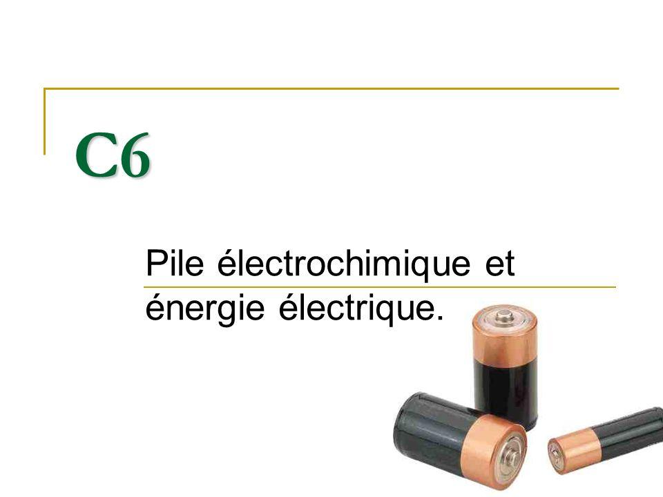 C6 Pile électrochimique et énergie électrique.