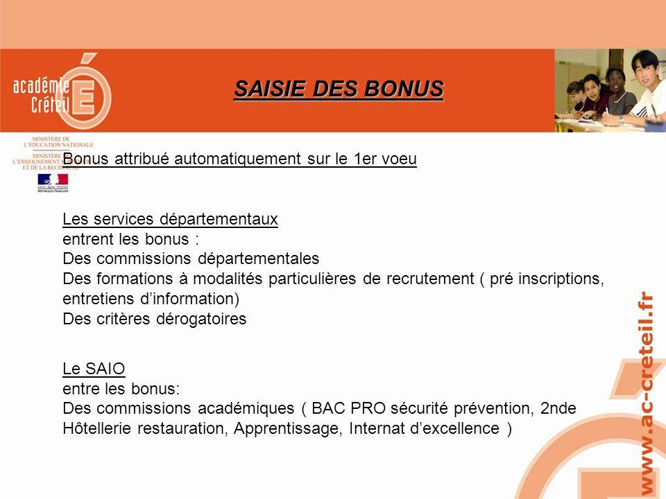 SAIO/MG-PL REUNION 15 MARS 2010 SAISIE DES BONUS Bonus attribué automatiquement sur le 1er voeu Les services départementaux entrent les bonus : Des co