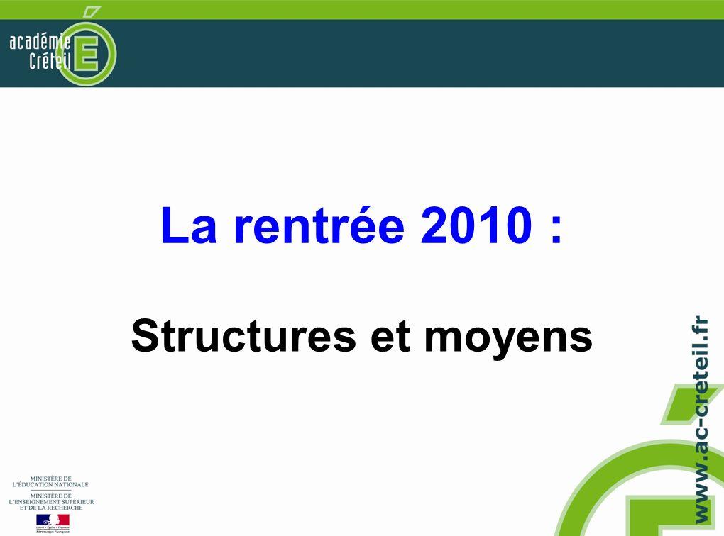 La rentrée 2010 : Structures et moyens