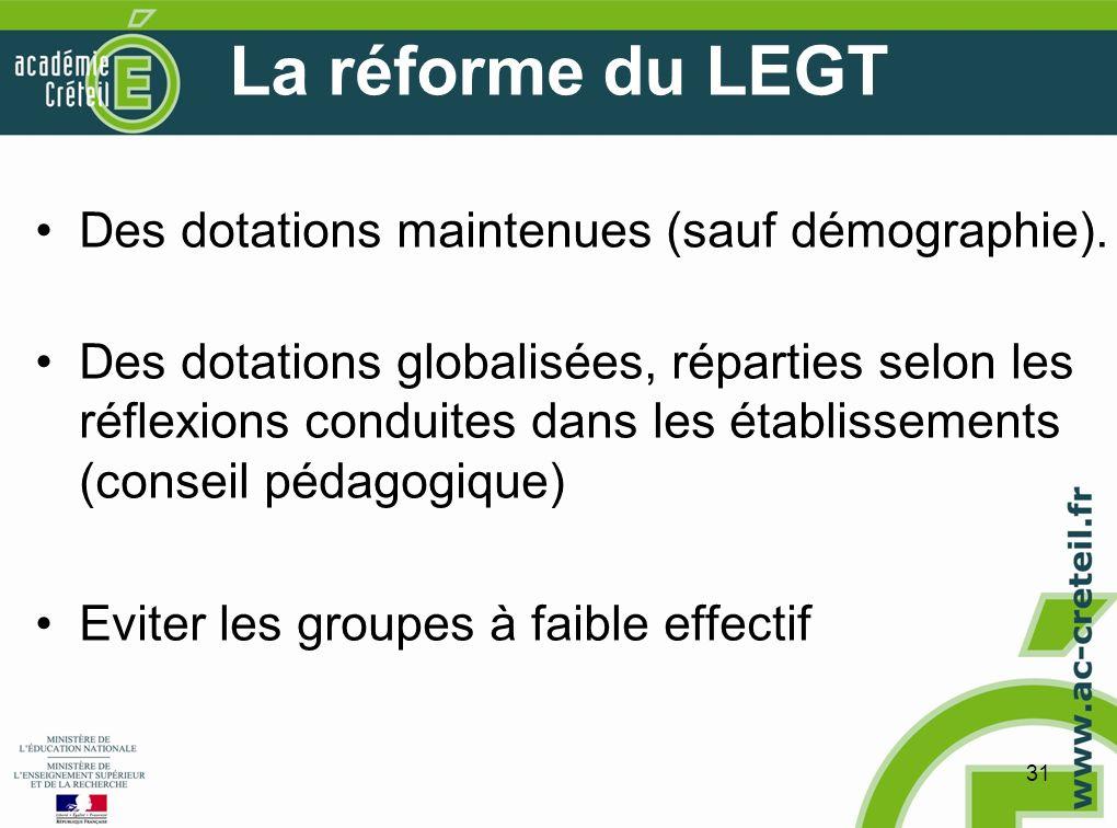 31 La réforme du LEGT Des dotations maintenues (sauf démographie).