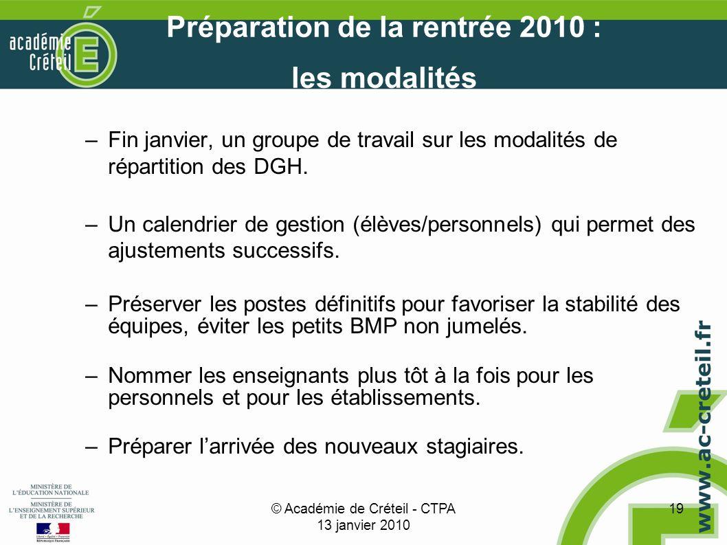 © Académie de Créteil - CTPA 13 janvier 2010 19 Préparation de la rentrée 2010 : les modalités –Fin janvier, un groupe de travail sur les modalités de répartition des DGH.