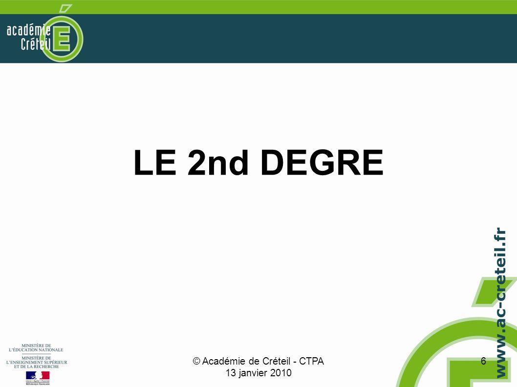 © Académie de Créteil - CTPA 13 janvier 2010 6 LE 2nd DEGRE