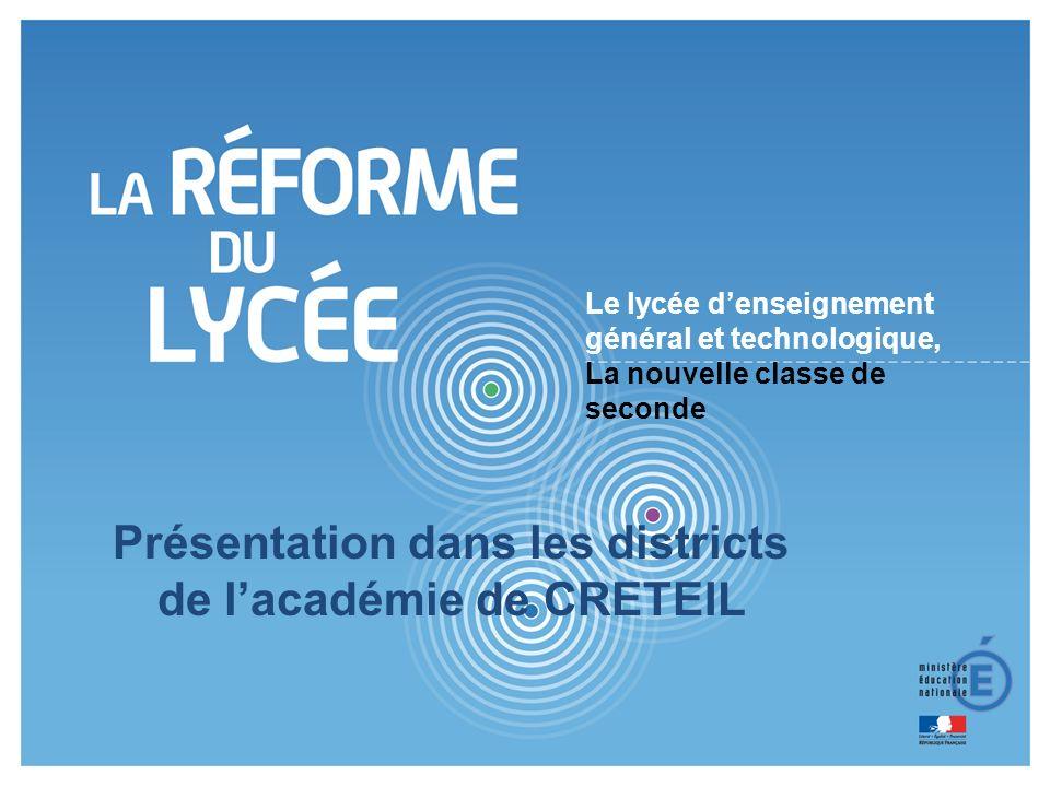1 1 Le lycée denseignement général et technologique, La nouvelle classe de seconde Présentation dans les districts de lacadémie de CRETEIL