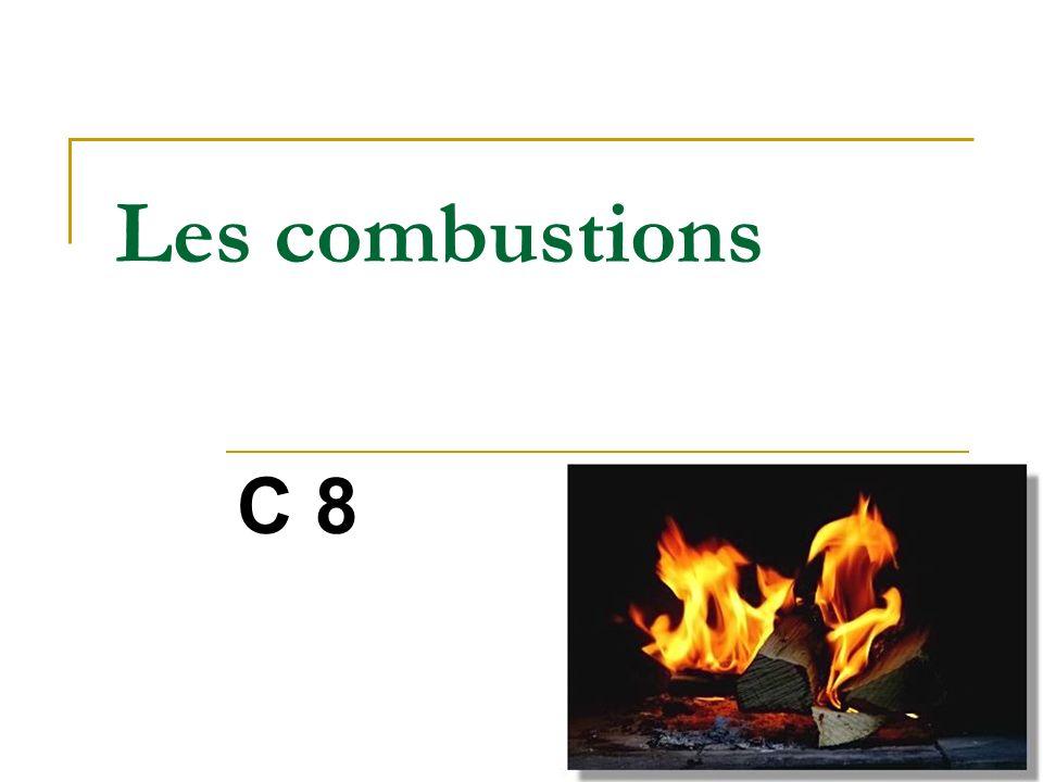 Les combustions C 8